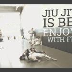 jiu-jitsu-is-best-with-friends